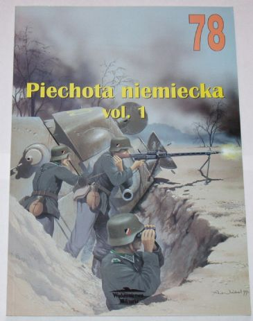 Piechota Niemiecka (German Infantry) 1939-1945 - Volume 1, by Marsin Bryja